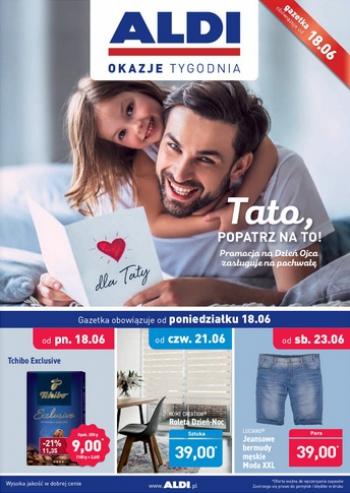 cf490f6108 Promocja na Dzień Ojca zasługuje na pochwałę  - nowa gazetka promocyjna  Aldi.